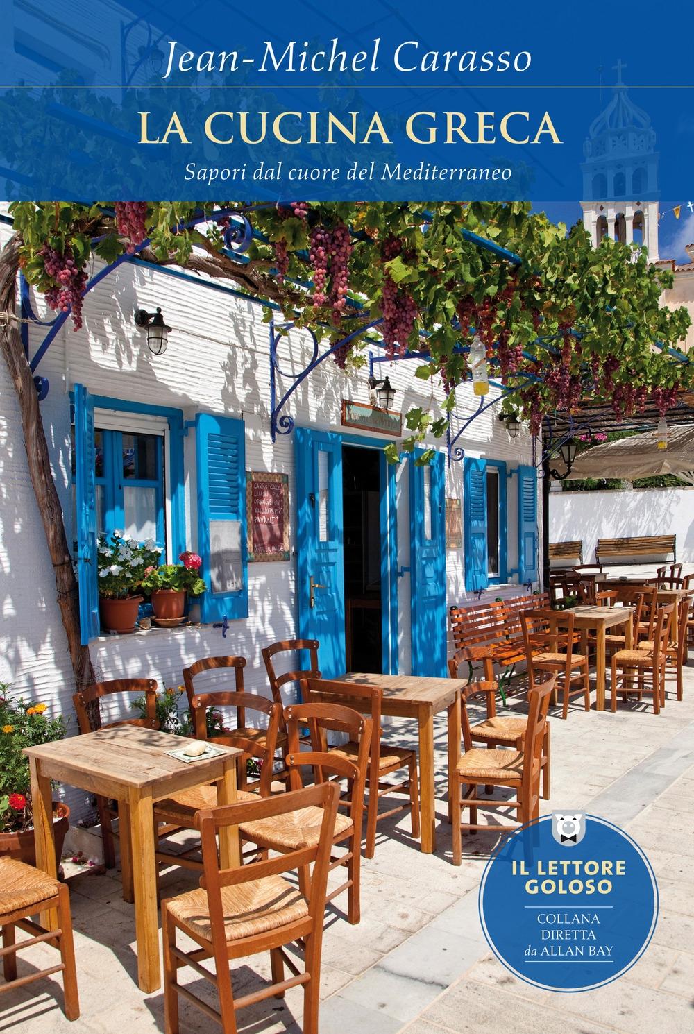 La cucina greca. Sapori dal cuore del Mediterraneo