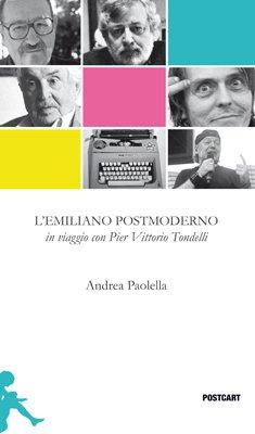 L'emiliano postmoderno. Ediz. illustrata