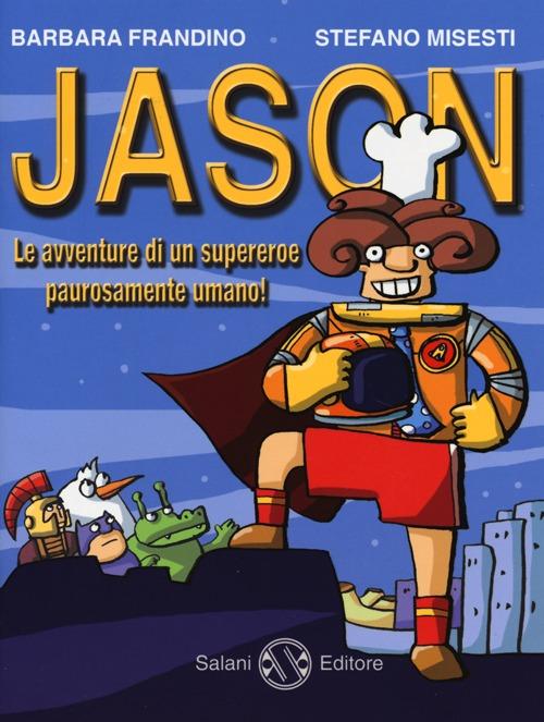 Jason. Le avventure di un supereroe paurosamente umano!