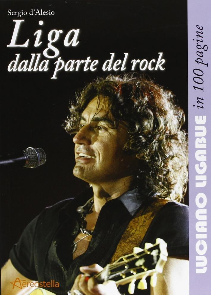 Liga dalla parte del rock. Luciano Ligabue in 100 pagine