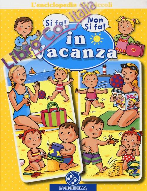 In vacanza. L'enciclopedia dei piccoli. Ediz. illustrata
