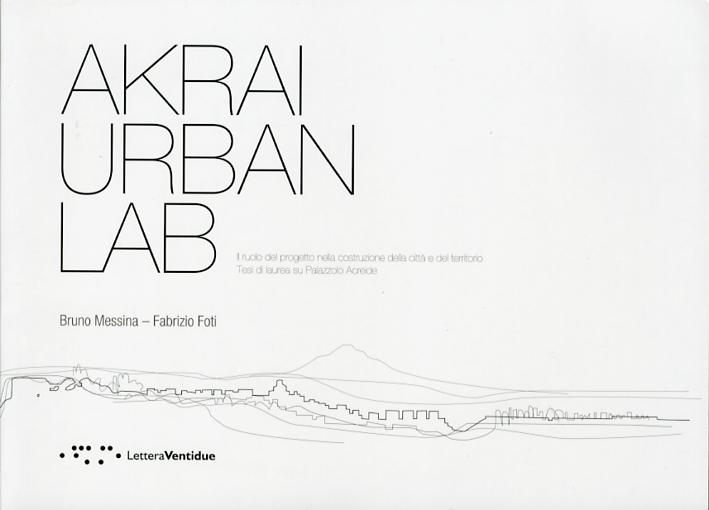Akrai Urban Lab. Il ruolo del progetto nella costruzione della città e del territorio
