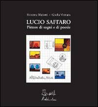 Lucio Saffaro. Ediz. illustrata
