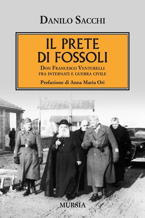 Il prete di Fossoli. Don Francesco Venturelli fra internati e guerra civile