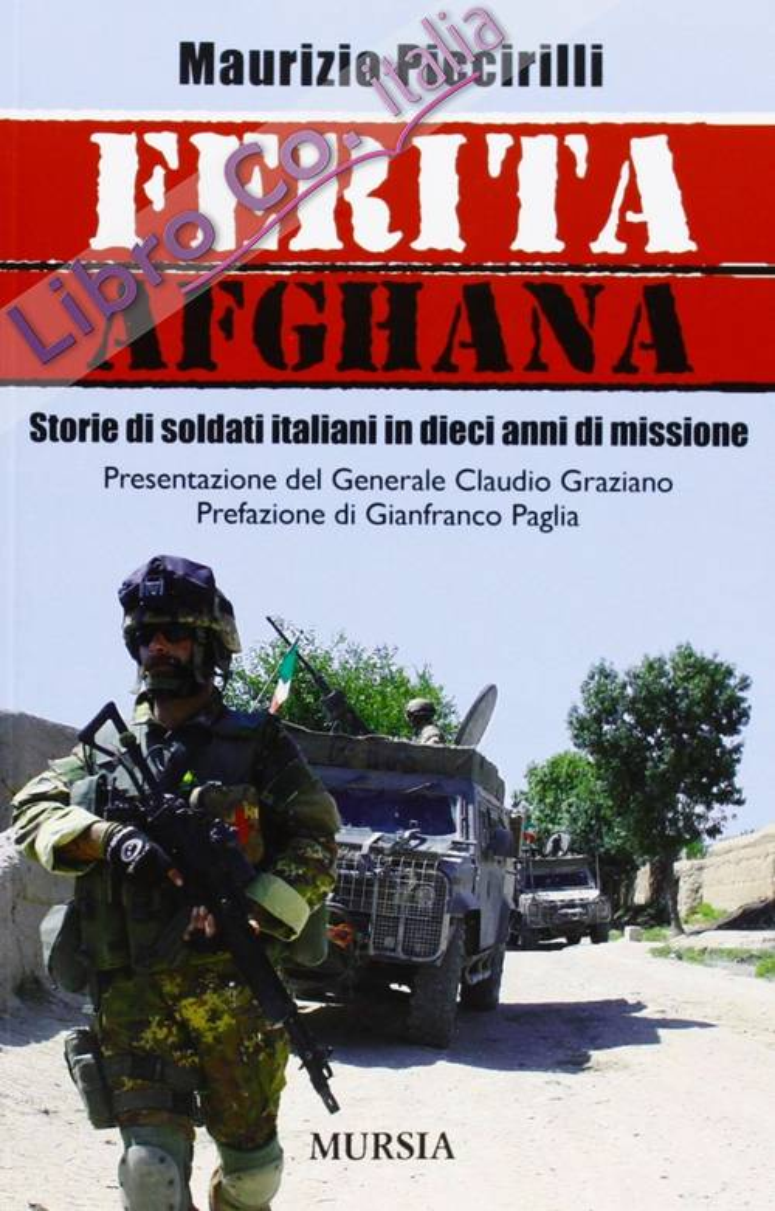 Ferita afghana. Storie di soldati italiani in dieci anni di missione