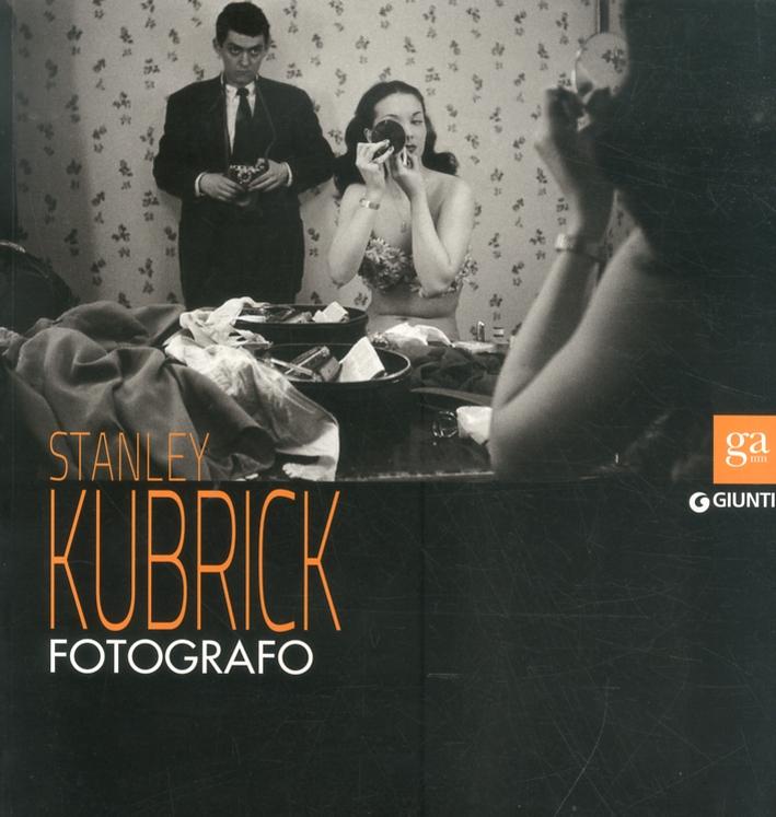 Stanley Kubrick. Fotografo