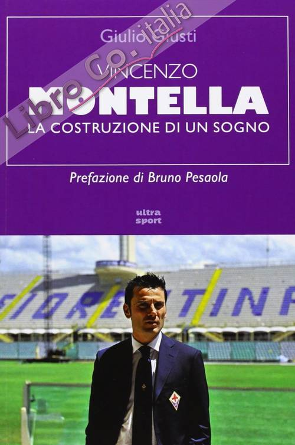 Vincenzo Montella. La costruzione di un sogno.