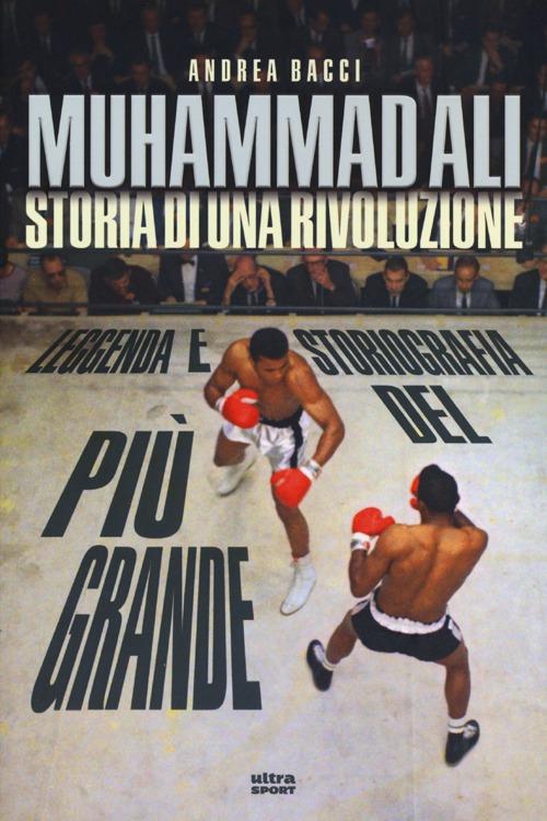 Muhammad Ali. Storia di una rivoluzione