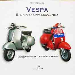 Vespa. Storia di una leggenda