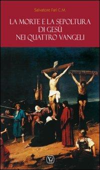 La morte e la sepoltura di Gesù nei quattro Vangeli