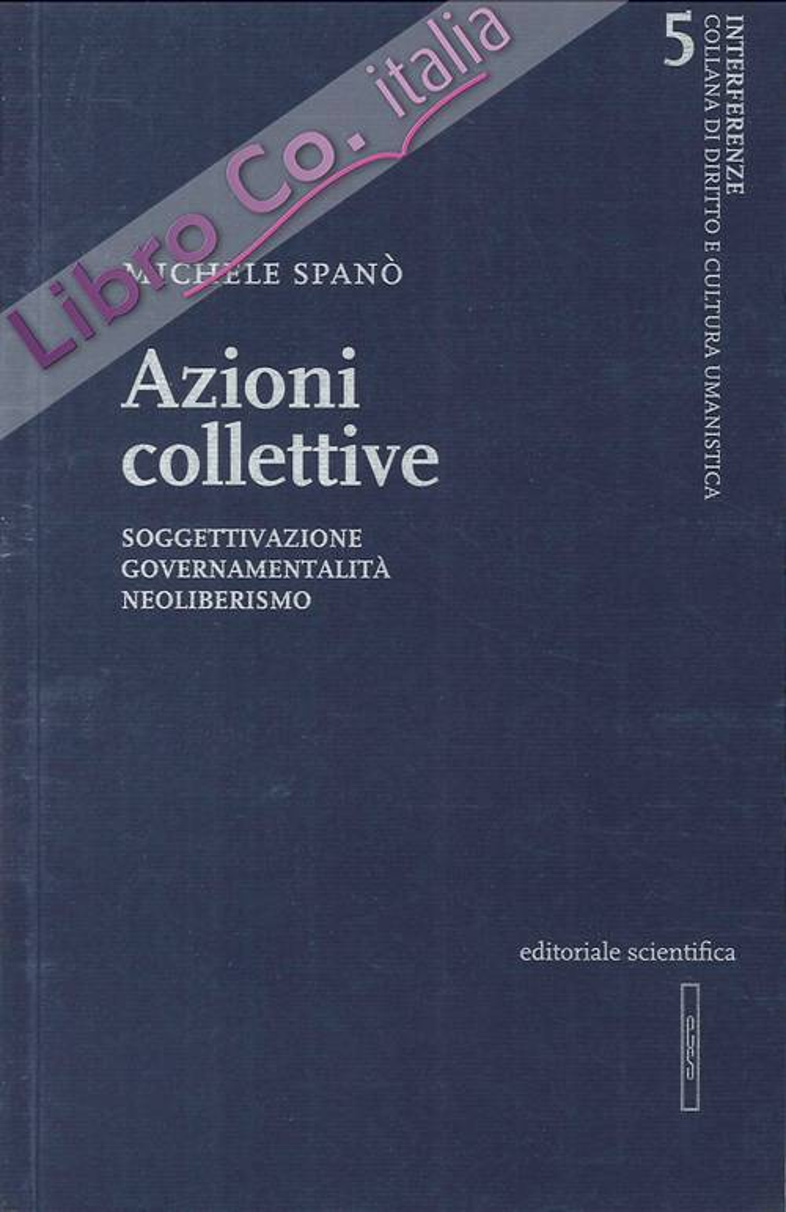 Azioni Collettive. Soggettivazione, Governamentalità, Neoliberismo