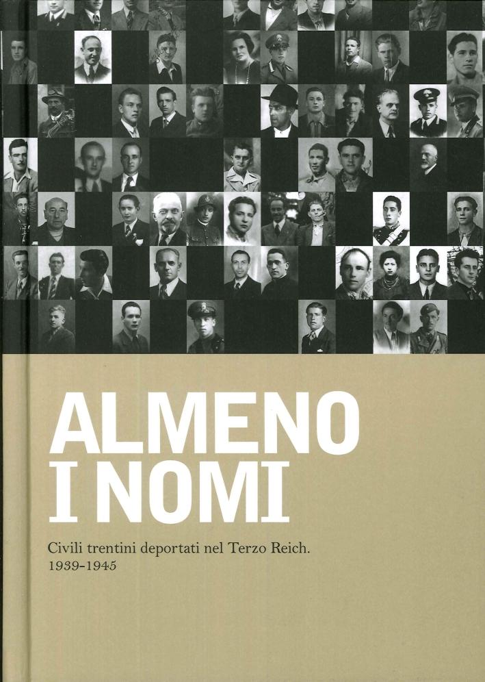 Almeno i nomi. Civili trentini deportati nel Terzo Reich. 1939-1945