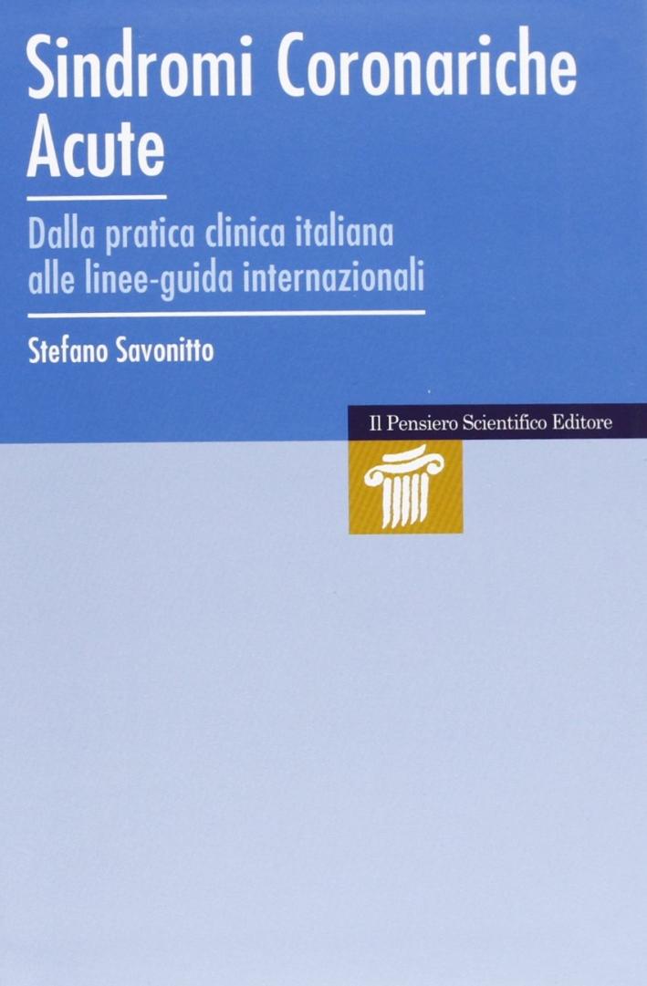 Sindromi coronariche acute. Dalla paratica clinica italiana alle linee-guida internazionali.