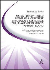 Sistemi di controllo integrati a carattere strategico e gestionale per le aziende di servizi pubblici locali.