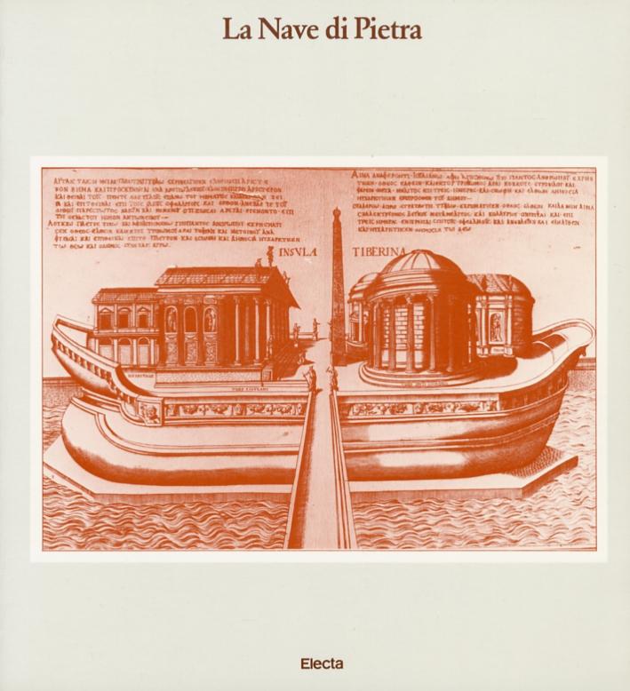 La Nave di Pietra. Storia, archietettura e archeologia dell'isola Tiberina
