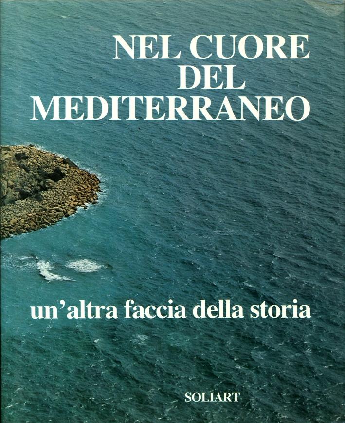 Nel cuore del mediterraneo. Un' altra faccia della storia.