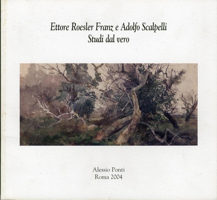 Ettore Roesler Franz e Adolfo Scalpelli. Studi dal Vero.
