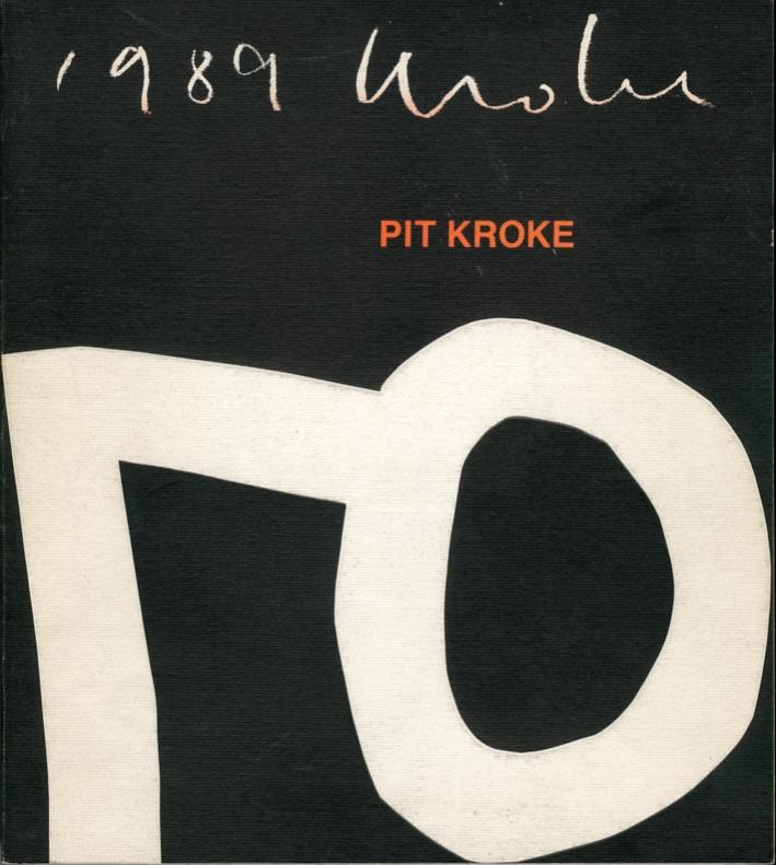Pit Kroke. Eine Austellung der Galleria d'Arte Moderna Giorgio Morandi. Bologna