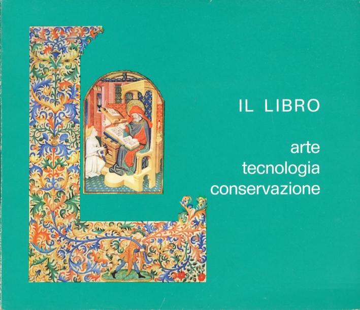 Il libro. Arte, tecnologia, conservazione