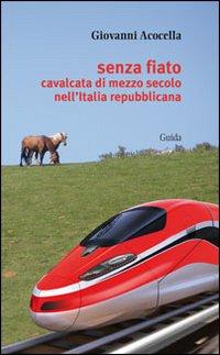 Senza fiato. Cavalcata di mezzo secolo nell'Italia repubblicana.
