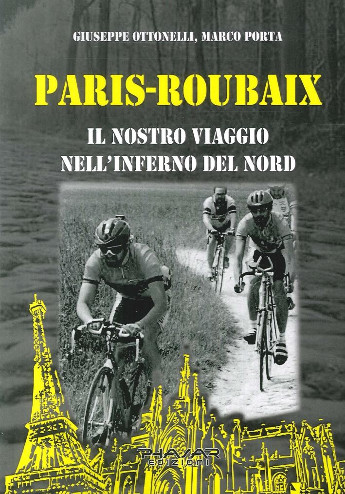 Paris-Roubaix. Il nostro viaggio nell'inferno del Nord.