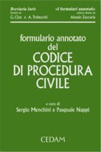 Formulario annotato del codice di procedura civile. Con CD-ROM.