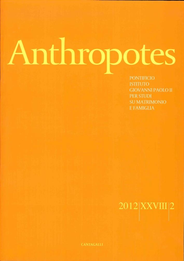 Anthropotes. Rivista di Studi sulla Persona e la Famiglia (2012). Vol. 2.