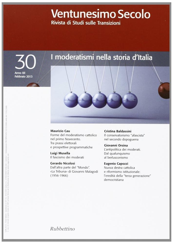 Ventunesimo Secolo. Rivista di Studi sulle Transizioni. Vol. 30. I Moderatismi nella Storia d'Italia
