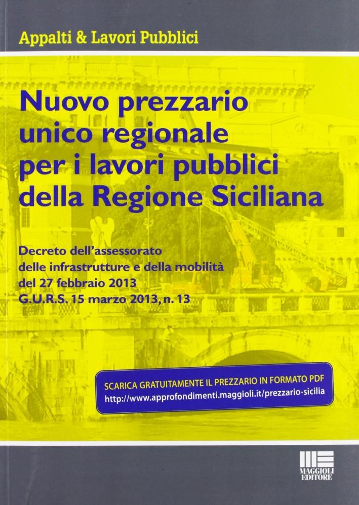 Nuovo prezzario unico regionale per i lavori pubblici della Regione Siciliana. Con CD-ROM