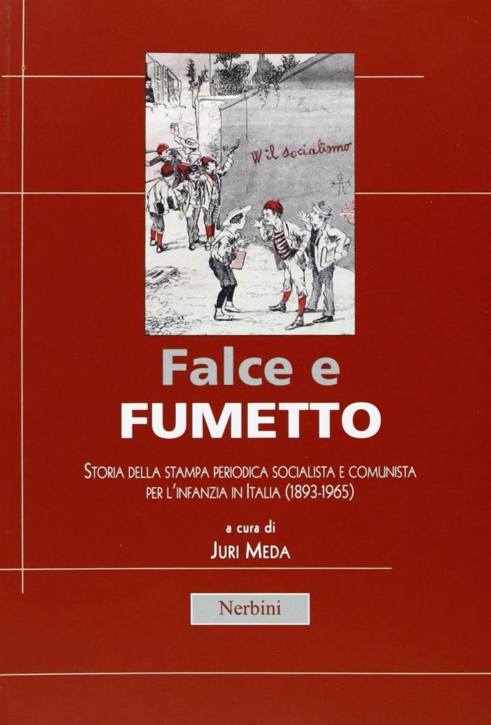 Falce e fumetto. Storia della stampa periodica socialista e comunista per l'infanzia in Italia (1893-1965).