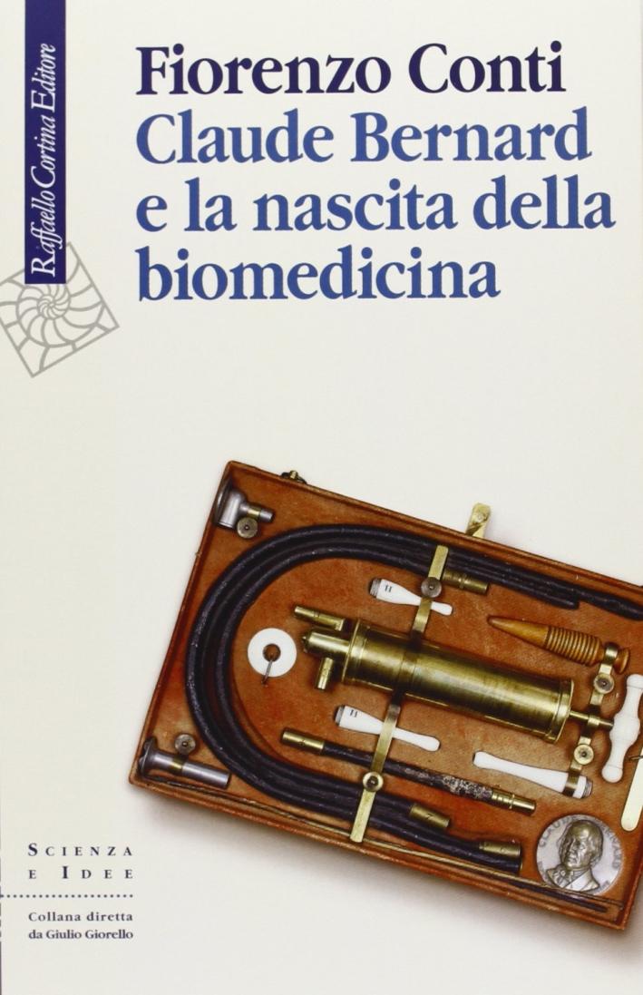 Claude Bernard e la nascita della biomedicina.