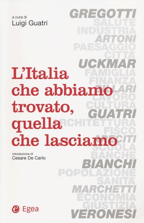 L'Italia che abbiamo trovato, quella che lasciamo