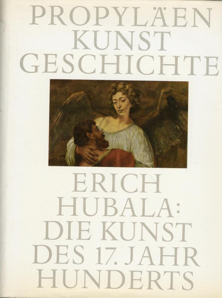 Erich Hubala: Die Kunst des 17. Jahrhunderts