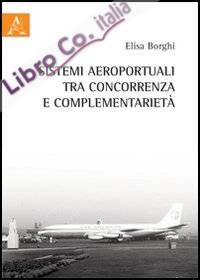 Sistemi aeroportuali tra concorrenza e complementarietà.