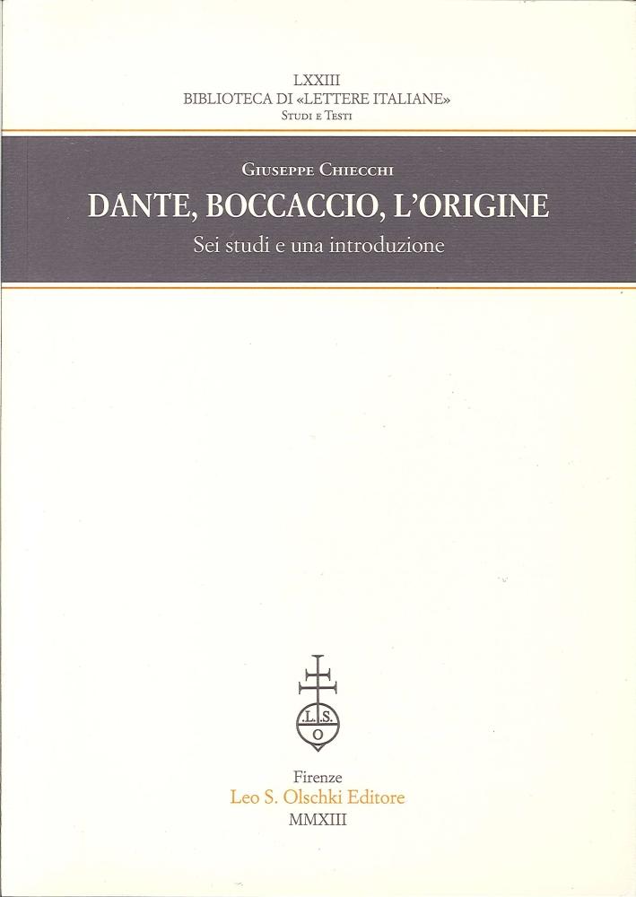 Dante, Boccaccio, l'origine. Sei studi e una introduzione