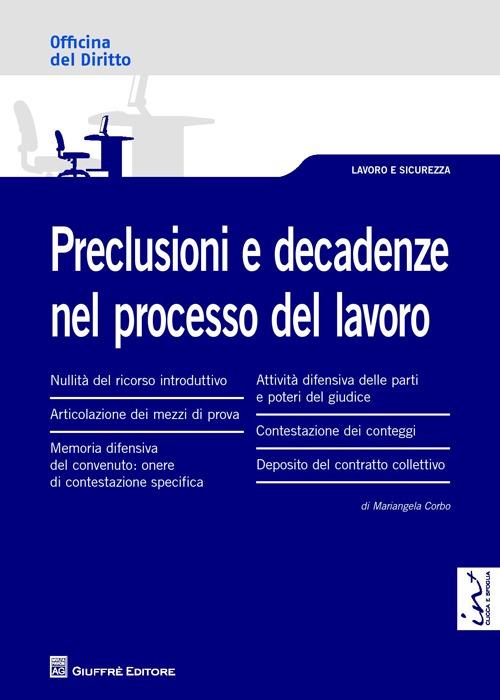 Preclusioni e decadenze nel processo del lavoro.