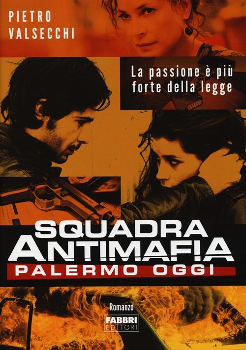 Squadra antimafia. Palermo oggi.