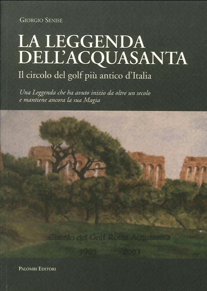 La leggenda dell'Acquasanta. Il circolo del golf più antico d'Italia