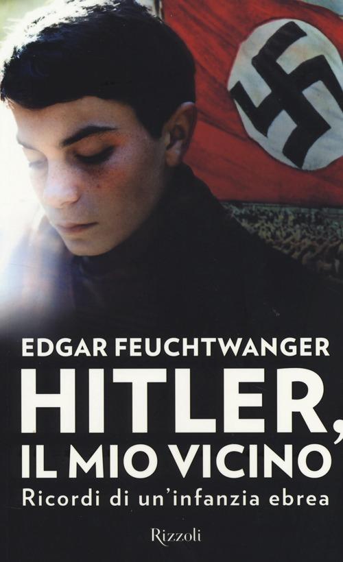 Hitler, il mio vicino. Ricordi di un'infanzia ebrea