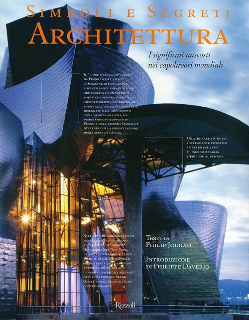 Simboli e segreti. Architettura. I significati nascosti nei capolavori mondiali. Ediz. illustrata