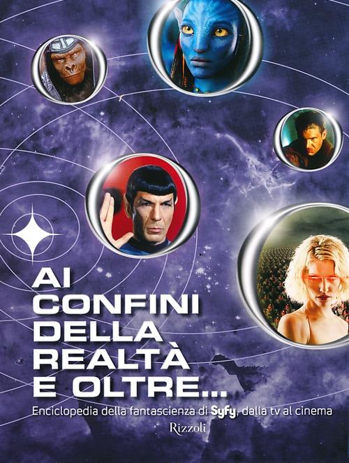Ai confini della realtà e oltre... Enciclopedia della fantascienza di Syfy, dalla tv al cinema