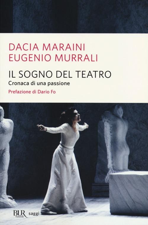 Il sogno del teatro. Cronaca di una passione