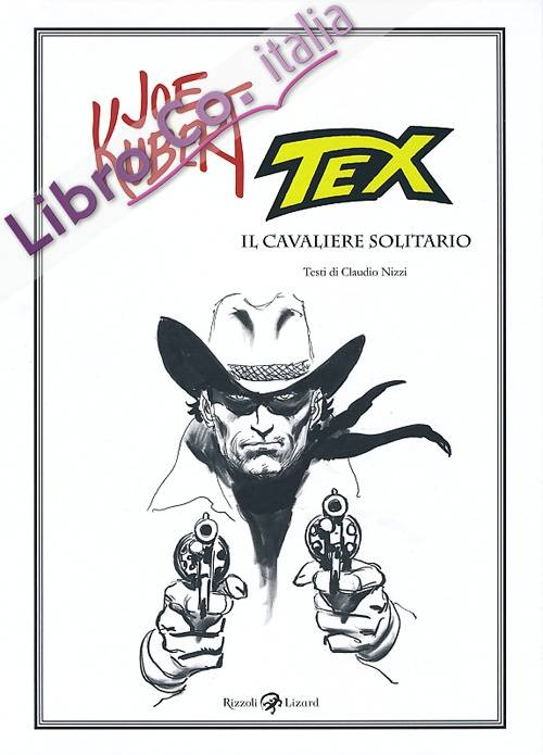 Tex. Il cavaliere solitario. Ediz. illustrata