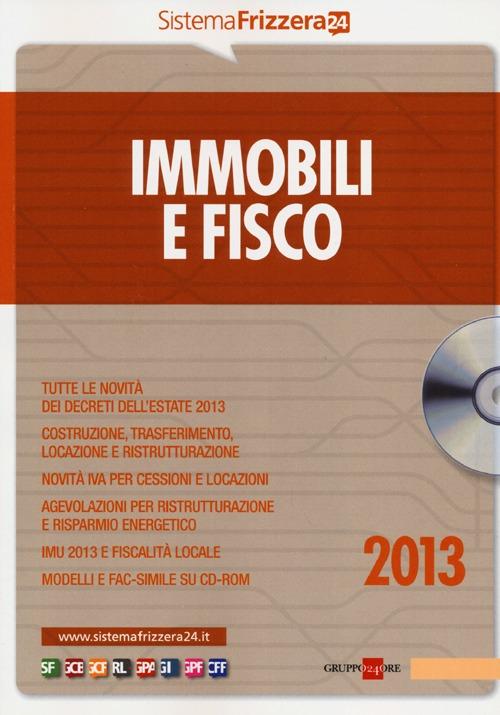 Immobili e fisco 2013. Con CD-ROM