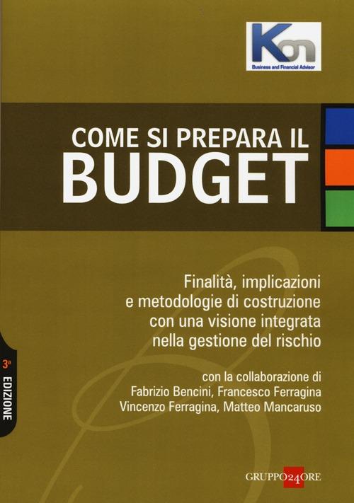 Come si prepara il budget. Finalità, implicazioni e metodologie di costruzione con una visione integrata nella gestione del rischio