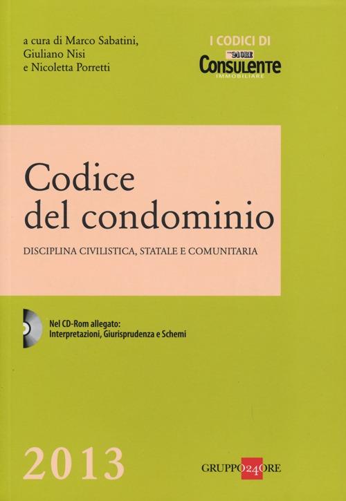 Codice del condominio. Disciplina civilistica, statale e comunitaria. Con CD-ROM