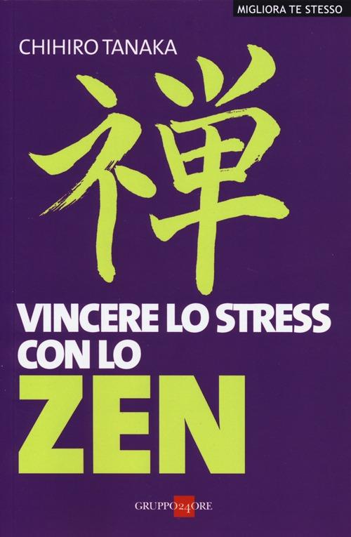 Vincere lo stress con lo zen