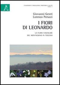 I fiori di Leonardo. La flora vascolare del Montalbano in Toscana