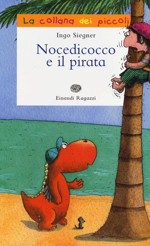 Nocedicocco e il pirata. Ediz. illustrata