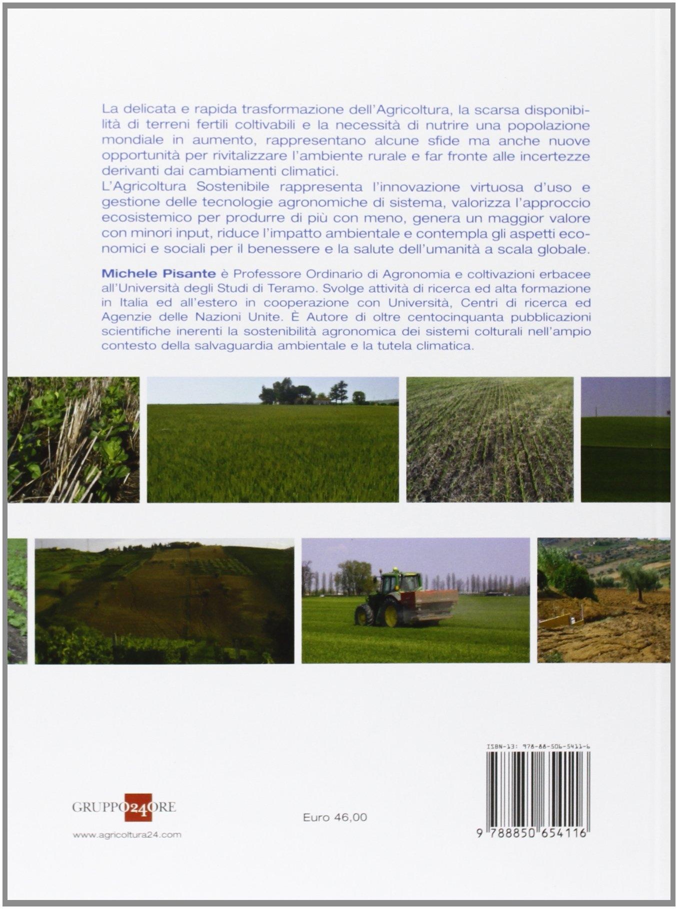 Agricoltura sostenibile. Principi, sistemi e tecnologie applicate all'agricoltura produttiva per la salvaguardia dell'ambiente e la tutela climatica